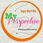 My Perspective: Angry Won't Win