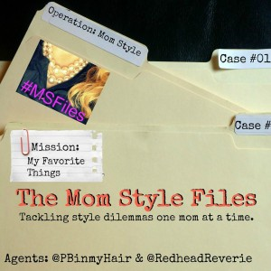 Mom Style Files: A Few of My Favorite Things {#msfiles}
